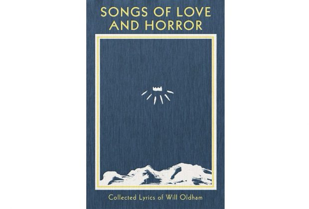 Songs of Love and Horror: Collected Lyrics of Will Oldham